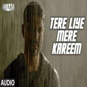 tere-liye-mere-kareem-lyrics-farhan-akhtar-wazir-movie