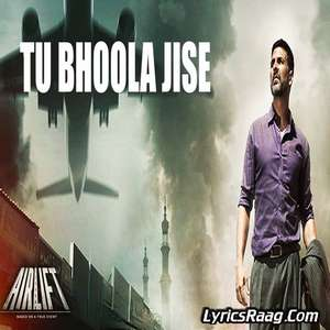 tu-bhoola-jise-lyrics-amaal-mallik-k-k-airlift-movie