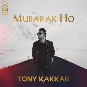 mubarak-ho-lyrics-tony-kakkar-new-single