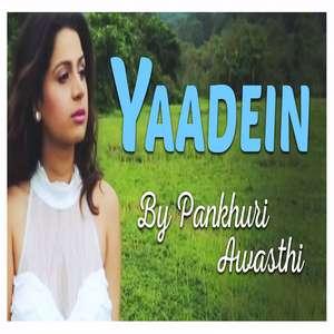 yaadein-lyrics-pankhuri-awasthi-songs