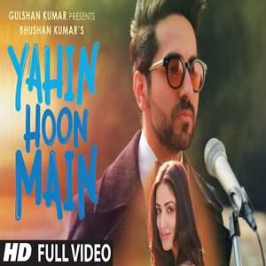 yahin-hoon-main-lyrics-ayushman-khurana-yami-gautam-ayushmann-khurrana