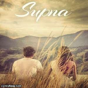 supna-lyrics-amrinder-gill-new-single-songs