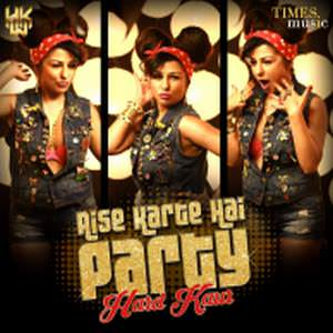 aise-karte-hai-party-lyricsmint-hard-kaur-new-hain-songs