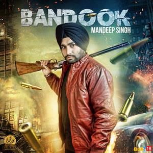 bandook--mandeep-singh-punjabi-songs