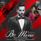 Be Mine Lyrics Amar Sajaapuria Ft Himanshi Khurana