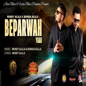 beparwah-yaar-bhinda-aujla-ft-money-aujla-songs