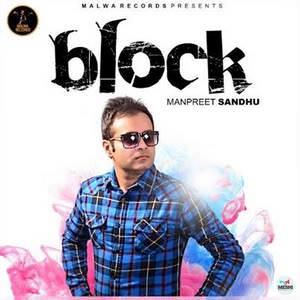 block-lyrics-manpreet-sandhu-end-hi-kara-gayi-songs