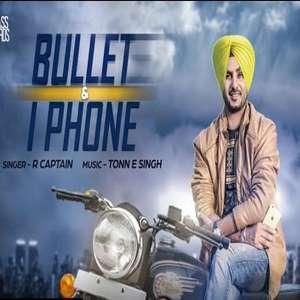 bullet-te-iphone-r-captain-punjabi-songs