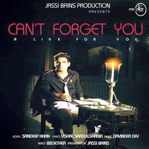 cant-forget-you-sandeep-khan-punjabi-songs