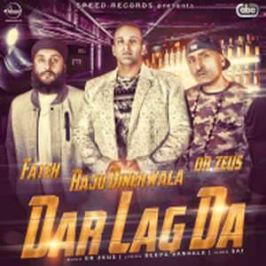 dar-lagda-raju-dinehwala-feat-fateh-dr-zeus-lag-da