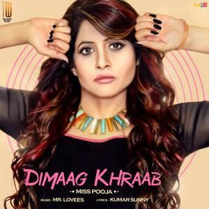 dimaag-khraab-song-new-miss-pooja-2016-dimag-kharab-songs