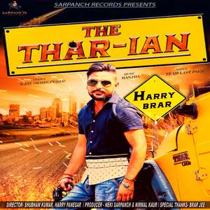 the-thar-ian-harry-brar-punjabi-songs