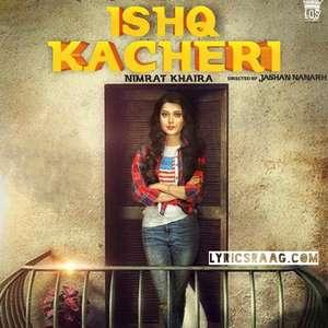 ishq-kacheri-mp3-mad-nimrat-khaira-feat-preet-hundal-songs