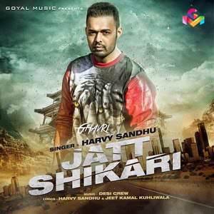 jatt-shikari-lyrics-harvy-sandhu-ft-desi-crew-jatt-vi-chikari-att-da-songs