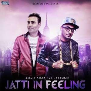 jatti-in-feeling-baljit-malwa-fatehjit-songs