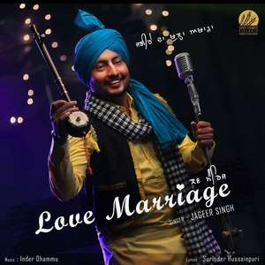 love-marriage-jageer-singh-punjabi-songs