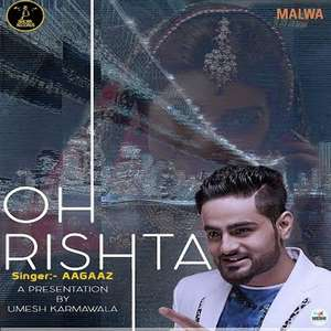oh-rishta-mp3-song-aagaaz-romantic-punjabi-songs