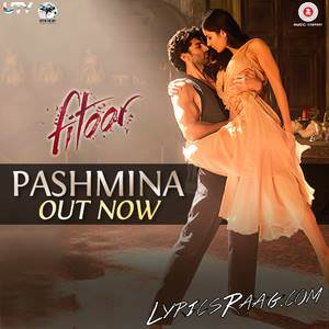 pashmina-lyricsmint-amit-trivedi-from-fitoor-movie-pasmina-songs