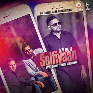 selfiyaan-jazz-malhi-punjabi-songs