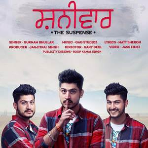 shanivar-gurnam-bhullar-feat-gag-studioz-Shaniwar-songs