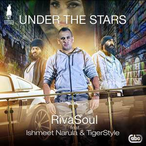 under-the-stars-rivasoul-feat-ishmeet-narula-tigerstyle