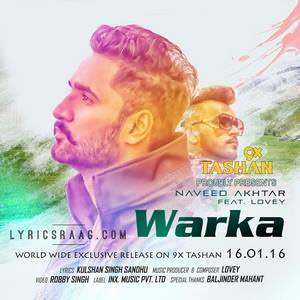 warka-lyrics-naveed-akhtar-feat-lovey-9x-tashan-varka-songs