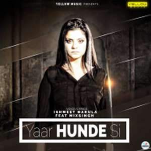 yaar-hunde-si-mp3-song-ishmeet-narula-mix-singh-songs