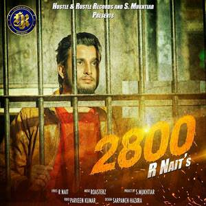2800-r-nait-feat-roasterz-punjabi-songs