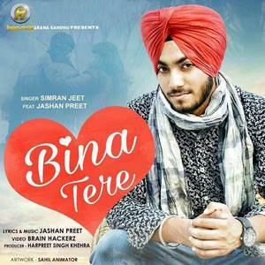 Bina+Tere+Simran+Jeet+Ft+Jashan+Preet+Happs+Music+2016