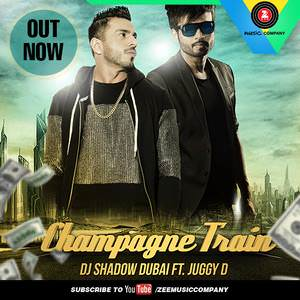 champagne-train-dj-shadow-dubai-feat-juggy-d-d-sync