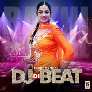 dj-di-beat-rakhi-hundal-songs