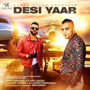 desi-yaar-song-benny-dhaliwal-feat-harj-nagra