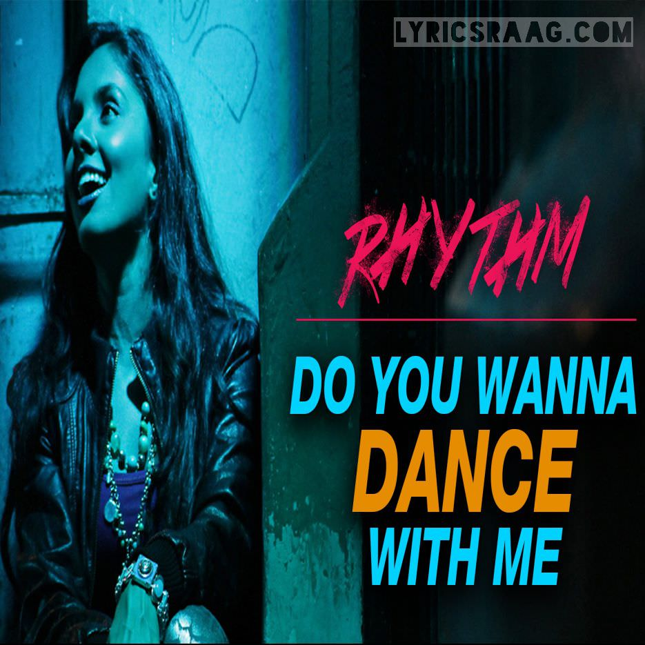do-you-wanna-dance-with-me-lyrics-sunidhi-chauhan-rhythm-movie