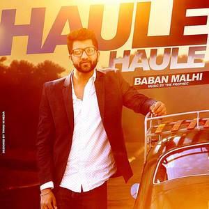 haule-haule-song-baban-malhi-feat-the-prophec