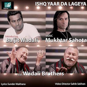 ishq-yaar-da-lagya-song-mukhtar-sahota-ft-baljit-wadali-brothers