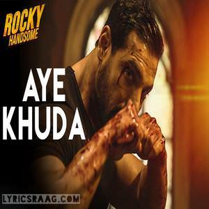 aye-khuda-duet-song-rahat-fateh-ali-khan-shreya-ghoshal- Rocky-Handsome