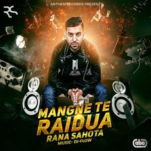 punjabi-mangne-te-raidua-song-rana-sahota-feat-dj-flow