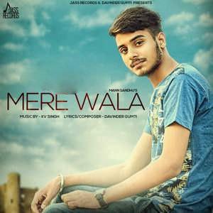 mere-wala-song-mann-sandhu-ft-kv-singh