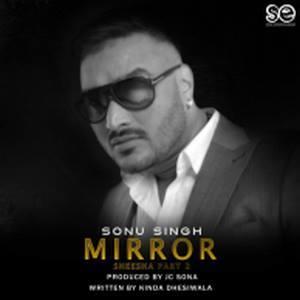 mirror-song-sonu-singh