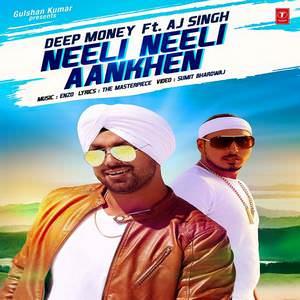 Neeli Neeli Aankhen by Deep Money Songs