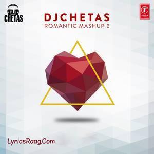 romantic-mashup-2-song-dj-chetas-valentines-day