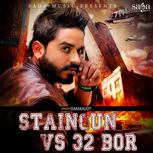 stain-gun-vs-32-bor-damanjot-punjabi-songs
