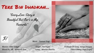 ere-Bin-Dhadkan-Lyrics-Neil-Ingle