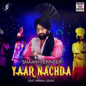 yaar-nachda-song-nirmal-sidhu-ft-shaan-verinder