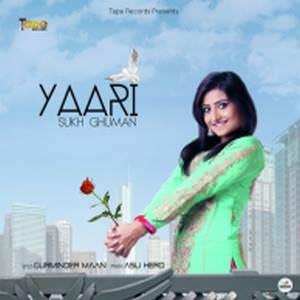 yaari-song-sukh-ghuman-feat-asli-hero
