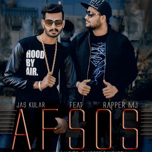 afsos-jas-kular-feat-rapper-mj-songs