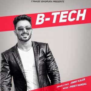 b-tech-jimmy-kaler-songs