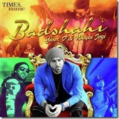 Badshahi by Yaser P Songs