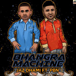 bhangra-machine-jaz-dhami-feat-pbn-songs