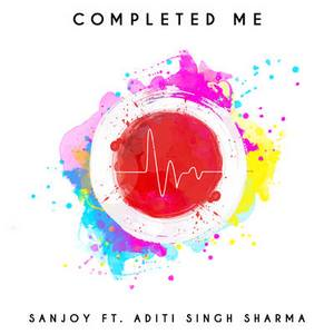 completed-me-song-sanjoy-ft-aditi-singh-sharma